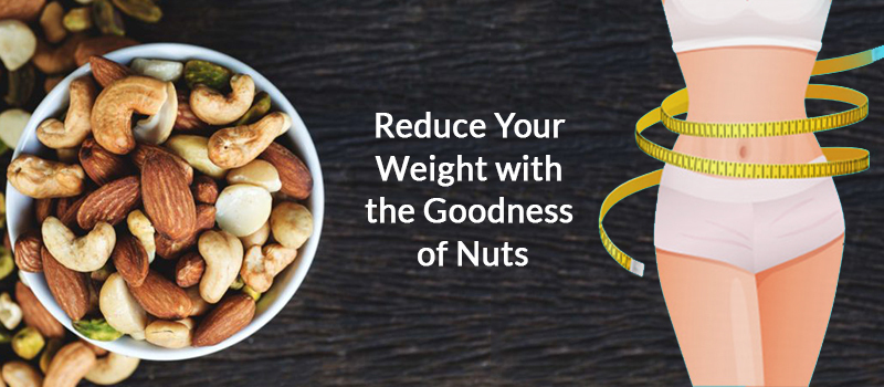 Reduce Your Weight with the Goodness of Nuts